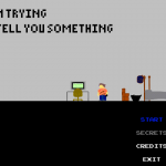 I Am Trying to Tell You Something (PC, Indie)